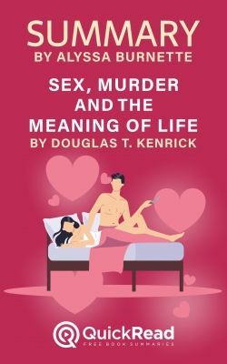 Sex, Murder and the Meaning of Life